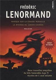 Panique sur la Grande Muraille ; Le mystère du jardin chinois : Deux enquêtes du juge Ti par Frédéric Lenormand