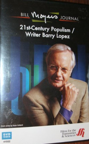 - Bill Moyers Journal: 21st-century Populism / Writer Barry Lopez