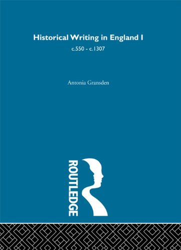 Download Historical Writing in England: 550 – 1307 and 1307 to the Early Sixteenth Century Pdf