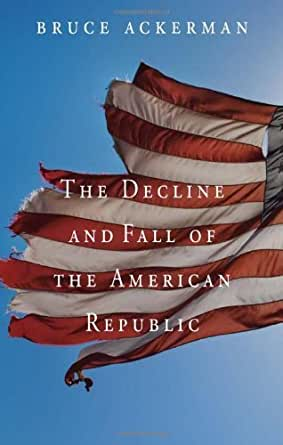 The Decline And Fall Of The American Republic Tanner Lectures On Human Values