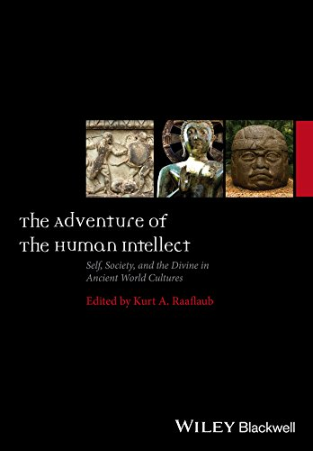 The Adventure of the Human Intellect: Self, Society, and the Divine in Ancient World Cultures (Ancient World: Comparativ