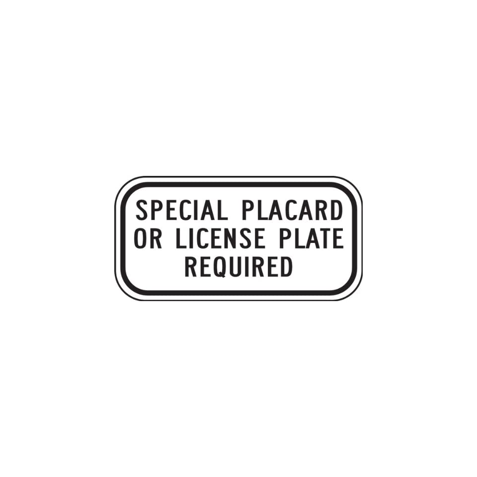 (CALIFORNIA) SPECIAL PLACARD OR LICENSE PLATE REQUIRED Sign 6 x 12 .080 Reflective Aluminum   ADA Parking Signs