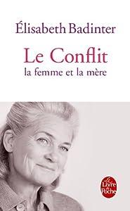 vignette de 'Le conflit (Elisabeth Badinter)'