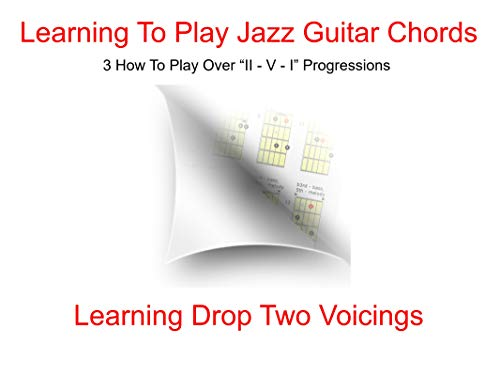 Playing Chords Over  II - V - I Progressions