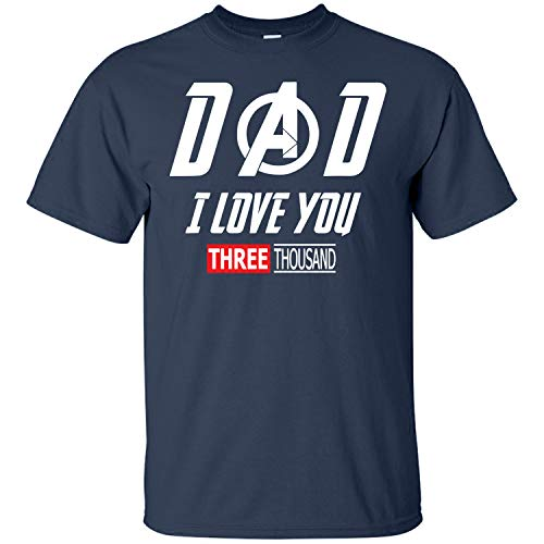 Avengers End Game Shirt and Iron Man Shirt - Dad, I Love You 3000 T Shirt for Men, Women and Youth (Unisex T-Shirt;Navy;M)