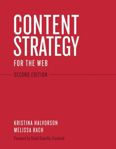 Content Strategy for the Web, 2nd Edition [Kristina Halvorson - Melissa Rach] (Tapa Blanda)