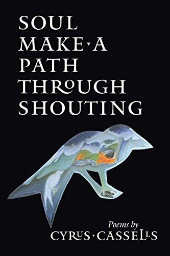 Soul Make a Path Through Shouting by Brand: Copper Canyon Press