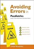 Avoiding Errors in Paediatrics, Joseph E. Raine and Jonathan Bonser, 0470658681