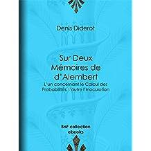 Sur Deux Mémoires de d'Alembert: L'un concernant le Calcul des Probabilités, l'autre l'Inoculation (French Edition)