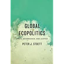 Global Ecopolitics: Crisis, Governance, and Justice
