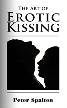 The Art of Erotic Kissing