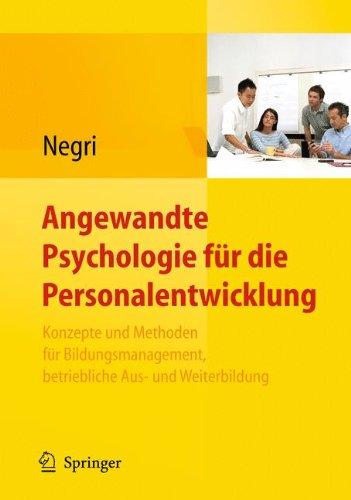 Angewandte Psychologie für die Personalentwicklung. Konzepte und Methoden für Bildungsmanagement, betriebliche Aus- und Weiterbildung (German Edition)