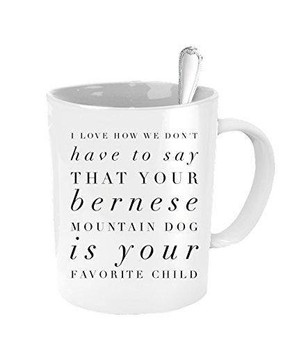 Bernese Mountain Dog Mug - Favorite Child Mug - Inexpensive Mothers Day - Boss Definition Pit