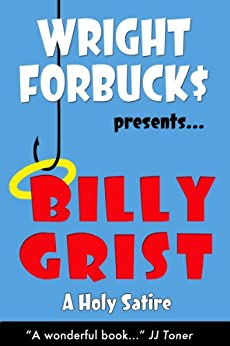 Billy Grist (A Satire) by [Forbucks, Wright]