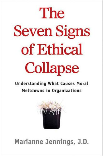 The Seven Signs of Ethical Collapse: How to Spot Moral Meltdowns in Companies... Before It's Too Late - Seven Spot