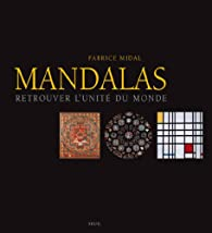 Mandalas. Retrouver l'unité du monde par Fabrice Midal