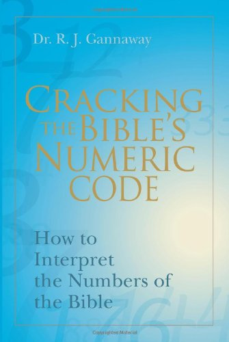 Download Cracking the Bible's Numeric Code: How to Interpret the Numbers of the Bible pdf