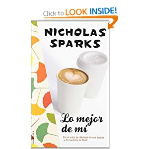Lo mejor de mi (Spanish Edition) Nicholas Sparks