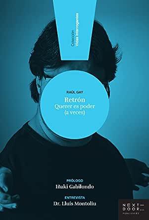 Retrón: Querer es poder (a veces) (Vidas Interrogantes nº 1) eBook ...