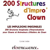 200 Structures d'Improvisation Clown: La Piste Imaginale