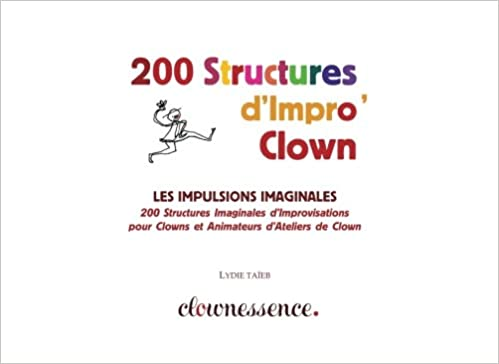 200 Structures d'Improvisation Clown: La Piste Imaginale