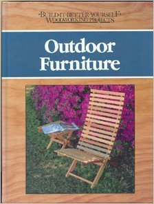 Outdoor Furniture (Build-it-better-yourself Woodworking Projects) (Outdoor Furniture Uk Design)