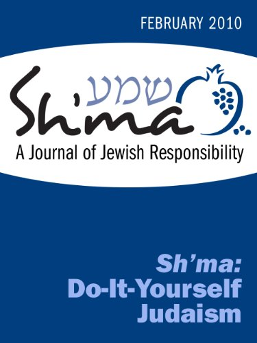 Sh'ma: Do-It-Yourself Judaism (Sh'ma Journal: Independent Thinking on Contemporary Judaism Book 40)