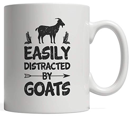 - Easily Distracted By Goats Mug - Great Gag Gift for Goat Lovers, Whispererers & Riders - Give it to Your Goat Dad! For your Crazy Goat Lady Friend | Also Amazing for Farmers and Animal Lovers!