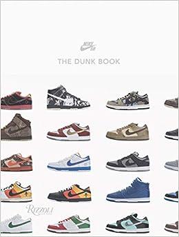 buy online 66a26 c6cf7 Nike SB  The Dunk Book  Nike SB  9780847866694  Amazon.com  Books