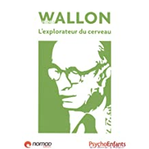 Henri Wallon - L'explorateur du cerveau