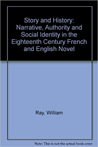 Book Story and History: Narrative, Authority and Social Identity in the Eighteenth Century French and English Novel