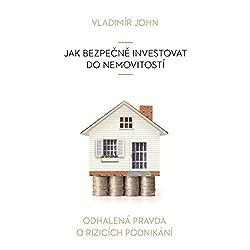 Jak bezpecne investovat do nemovitosti (Odhalena pravda o rizicich podnikani)