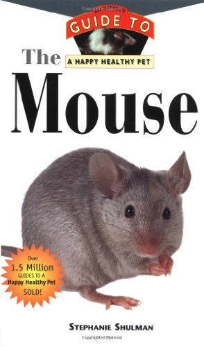The Mouse : an Owners Guide to a Happy Healthy Pet