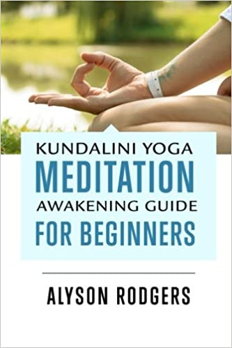 Book Kundalini Yoga Meditation Awakening Guide for Beginners