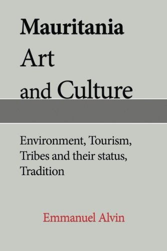 Mauritania Art and Culture: Environment, Tourism, Tribes and their status, Tradition