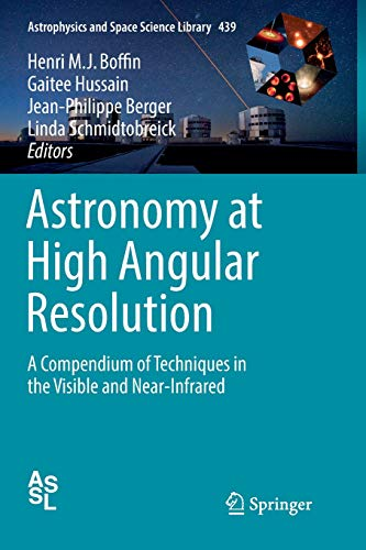 Astronomy at High Angular Resolution: A Compendium of Techniques in the Visible and Near-Infrared
