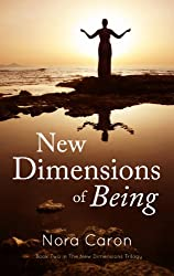New Dimensions of Being (The New Dimensions Trilogy Book 2)