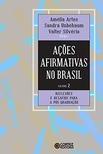 Ações afirmativas no Brasil - Volume 2: Experiências bem-sucedidas de acesso na pós-graduação