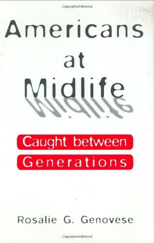 Download Americans at Midlife: Caught between Generations Pdf