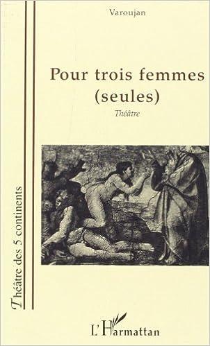 Téléchargement Pour Trois Femmes (Seules) pdf, epub ebook