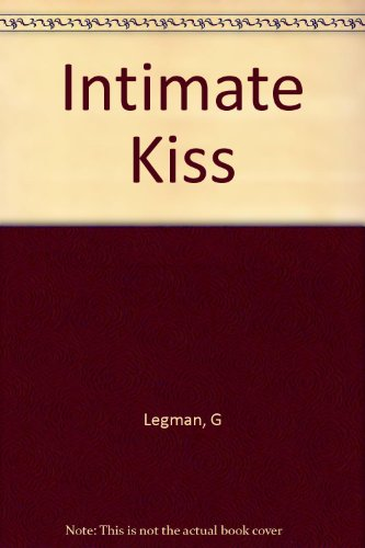 Intimate Kisses - The intimate kiss (Paperback Library)