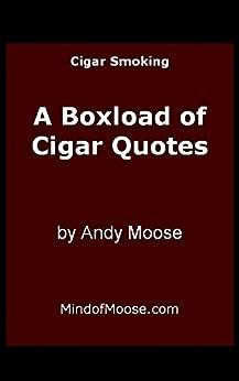Boxload of Cigar Quotes (Cigar Smoking Book 3) by [Moose, Andy]