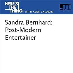Sandra Bernhard: Post-Modern Entertainer