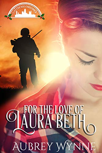 For the Love of Laura Beth (A Chicago Christmas Book 4)