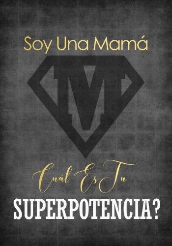 Soy una Mama Cual es tu superpotencia Cuaderno (7x10 ...
