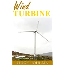 Wind Turbine: 5 Things You Didn't Know About Wind Turbines