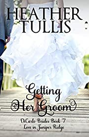 Getting Her Groom (DiCarlo Brides Book 7)