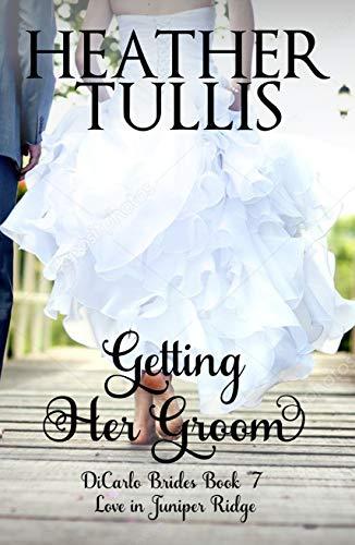 Getting Her Groom (DiCarlo Brides Book - Her Groom