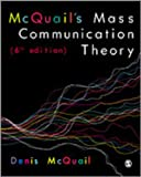McQuail's Mass Communication Theory, McQuail, Denis, 1849202915