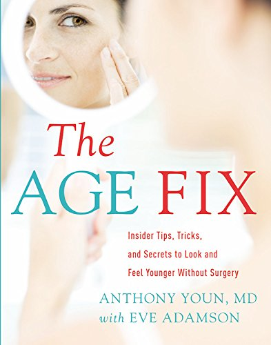 The Age Fix: A Leading Plastic Surgeon Reveals How to Really Look 10 Years Younger: Library Edition by Blackstone Pub